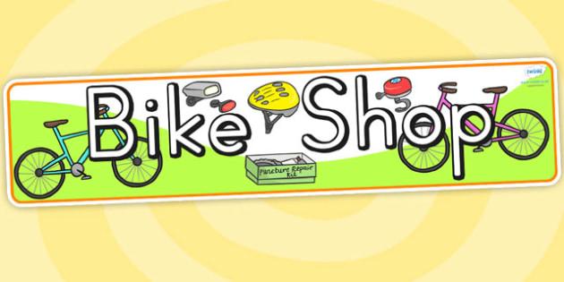 Bike Shop Role Play Display Banner - bike shop, role play, banner