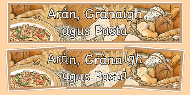 Bia Food Display Banner Aran Granaigh agus Pasta - bia, food, irish, gaeilge, display, banners, food types