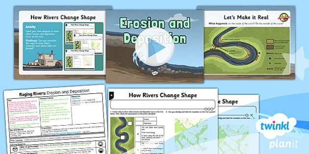 PlanIt - Geography Year 6 - Raging Rivers Lesson 4: Erosion and Deposition Lesson Pack