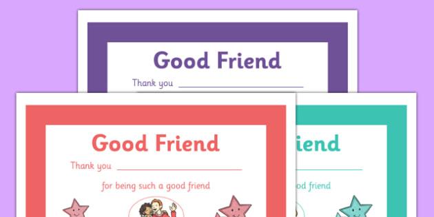 Good Friend Certificate - good friend, friends, friendship, kind, certificate, award, writing, my friends, relationship