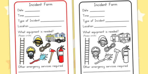 Fire Incident Form - fire station role play, props, fire fighter