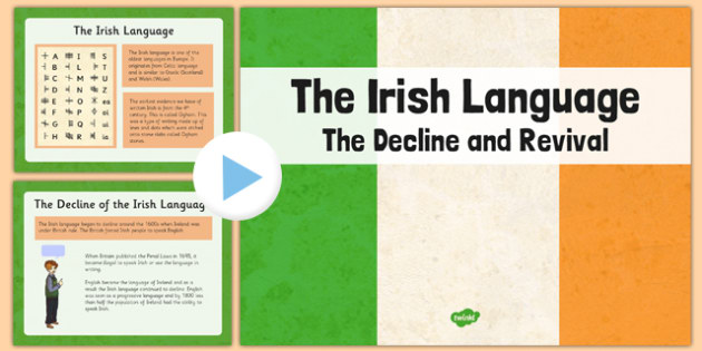 The Irish Language Decline and Revival Informative PowerPoint - gaeilge, Irish language, decline and revival, conradh na gaeilge, gaeltacht, history, powerpoint