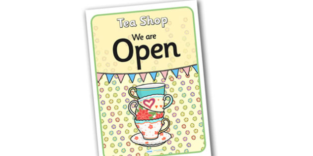 Tea Shop Role Play Open Sign - tea shop, role play, open sign, tea shop role play, tea shop open sign, tea shop sign, role play open sign, sign saying open