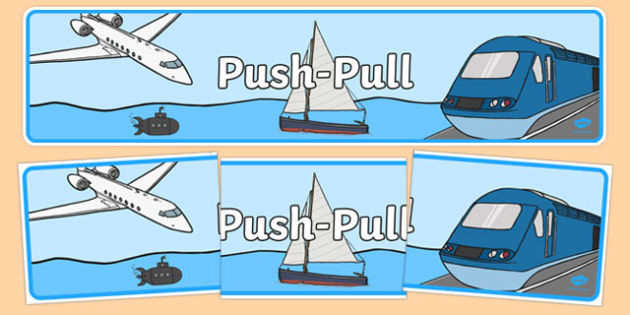 Push Pull Display Banner - australia, Australian Curriculum, Push Pull, science, year 2, banner, wall display