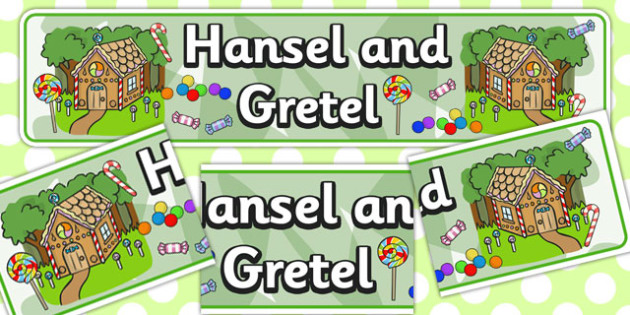 Hansel and Gretel Display Banner - Traditional tale, story, display, banner, poster, tale, Bingo, game, Goldilocks, Three little pigs, characters, Billy goats gruff, cinderella, little red riding hood