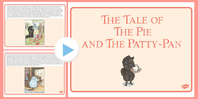 Beatrix Potter - The Tale of the Pie and the Patty Pan PowerPoint - beatrix potter, pie, patty pan, powerpoint