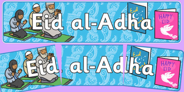 Eid al Adha Display Banner - Islam, religion, faith, muslim, mosque, allah, God, RE, five pillars, mohammad