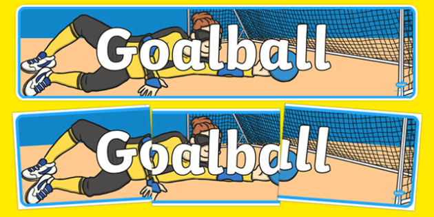The Paralympics Goalball Display Banner - Goalball, ball, Paralympics, sports, wheelchair, visually impaired, display, banner, poster, sign, 2012, London, Olympics, events, medal, compete, Olympic Games
