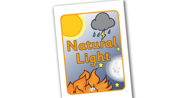 Natural Light Display Poster - natural light display poster, natural light, light, natural, Light and Dark, Day and Night, A4, science, day, night, shadow, reflection, reflective, bright, tint, colour, shade, display, poster, sign, banner