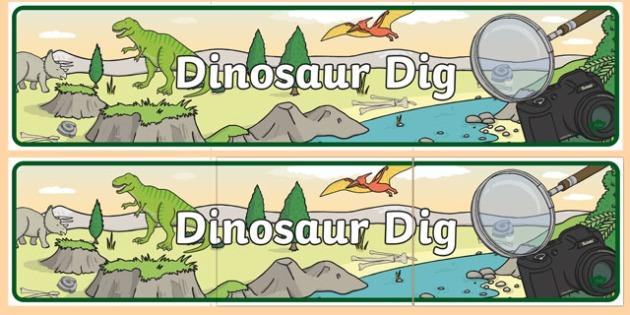 Dinosaur Dig Display Banner - presentation, visual, aid, header, working, wall, nature, geography, history, investigate, primary, KS1, palaentology