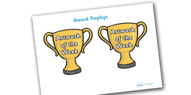 Artwork of the Week Award Trophies - artwork of the week award trophies, artwork of the week, artwork, week, trophies, trophy, certificates, award, well done, reward, medal, rewards, school, general, certificate, achievement