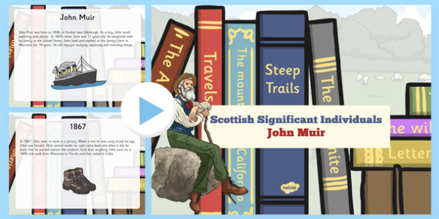 Scottish Significant Individuals John Muir PowerPoint - Scottish significant individual, conservation, National Parks, Yosemite, Sierra Nevada, United States