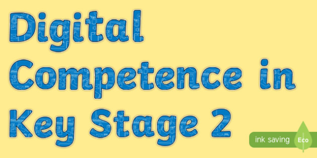 Digital Competence Framework in Key Stage 2 Display Lettering-Welsh