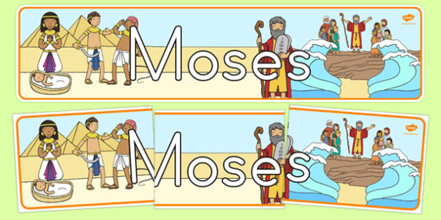 Moses Display Banner - usa, america, Moses, Egypt, Hebrews, slaves, Pharaoh, basket, God, palace, display, banner, poster, sign, shepherd, burning bush, plague, Promised Land, law, stone, ten commandments, bible, bible story