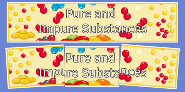 Pure and Impure Substances Display Banner - display banner, display, banner, pure and impure substances