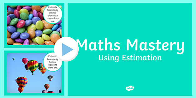 Maths Mastery Estimation PowerPoint