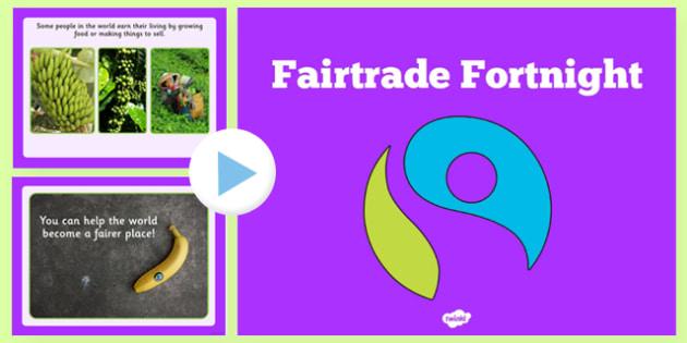 Fairtrade Fortnight Information PowerPoint - fair trade, food