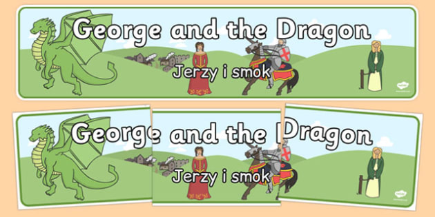 St George and the Dragon Display Banner Polish Translation - polish, St George, princess, maiden, dragon, Margaret Hodges, display, banner, poster, sign, king, story book, book, book resources, story