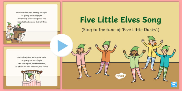 Five Little Elves Song PowerPoint - The Elves and the Shoemaker, traditional tales, Christmas, singing, song time, elf, PowerPoint