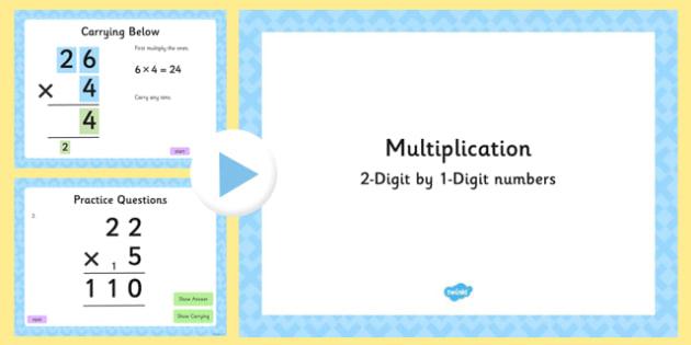 Multiplying 2-Digit Numbers by 1-Digit Numbers PowerPoint - multiply, times, maths, 2 digit, 1 digit