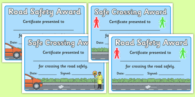 Road Safety Award Certificates - safety, stay safe, road safety, certificate, award, crossing, safe crossing, good behaviour