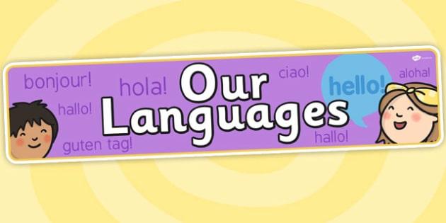 Our Languages Display Banner - EAL, ESL, languages, header