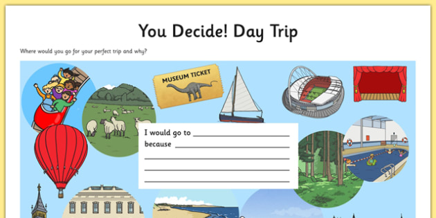 You Decide Day Trip Activity - choice, decision, you choose, explain, justify