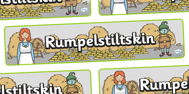 Rumpelstiltskin Display Banner - Rumpelstiltskin, miller, miller's daughter, spinning wheel, display, banner, poster, sign, forest, straw, gold, child, spinning, queen, woods, ring, greedy, palace, king, story book, traditional tale, story, story res
