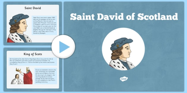 Saint David of Scotland PowerPoint - CfE, Religious and Moral Education, Second Level, Christianity, Saints, Scotland