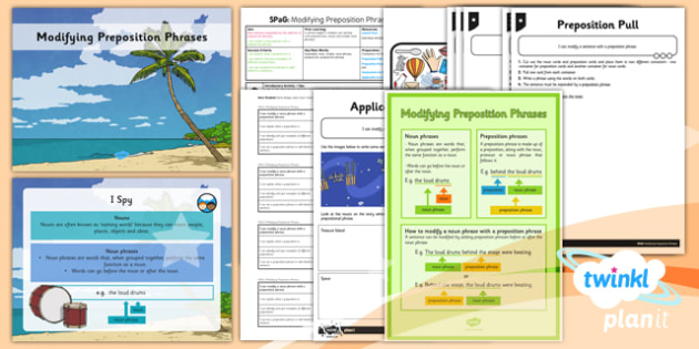 PlanIt Y4 SPaG Lesson Pack: Modifying Preposition Phrases - planit, GPS, spelling, punctuation, grammar, noun phrases, modifying