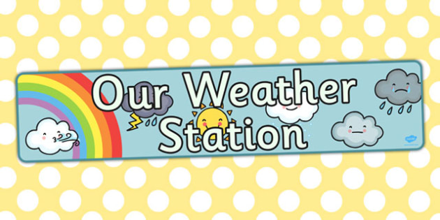 Our Weather Station Display Banner - display, banner, weather