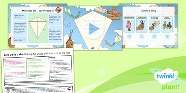 PlanIt - DT LKS2 - Let's Go Fly a Kite Lesson 5: Making the Shape and Structure Lesson Pack