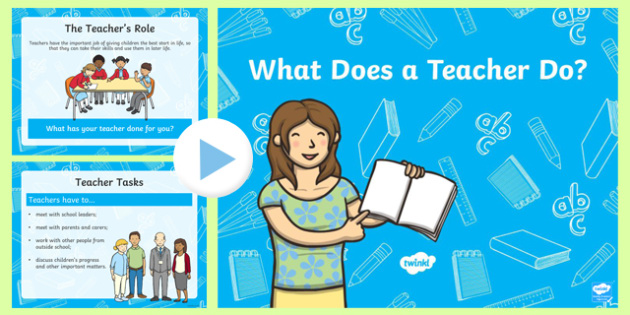 What Does a Teacher Do? PowerPoint