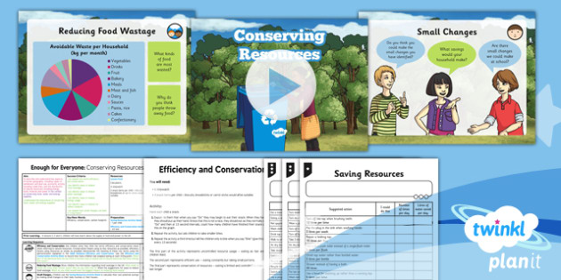 PlanIt - Geography Year 5 - Enough for Everyone Lesson 5: Conserving Resources Lesson Pack - geography, green, eco, conservation