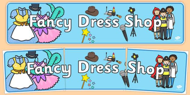 Fancy Dress Shop Display Banner - Dressing up, shop, fancy dress, costume, fancy dress role play