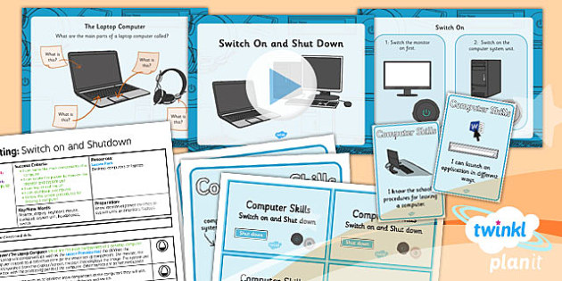 PlanIt - Computing Year 1 - Computer Skills Lesson 1: Switch On and Shutdown Lesson Pack