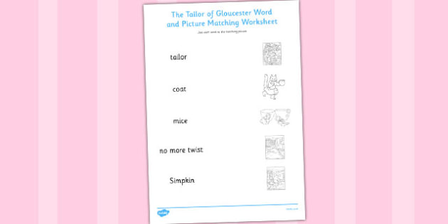 The Tailor of Gloucester Word and Picture Match - tailor, gloucester