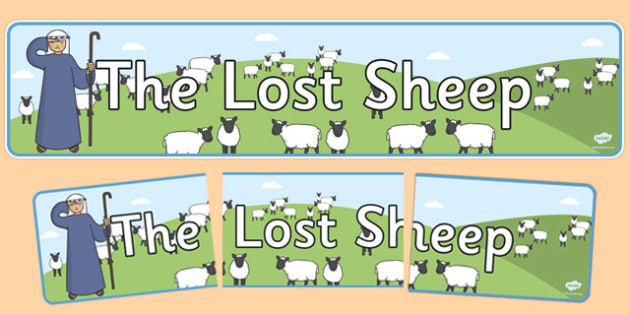 The Lost Sheep Display Banner - the Lost Sheep, sheep, shepherd, lost sheep, display, banner, poster, sign, 100, 99, search, searching, looking for, safe, carried home, bible story, bible, party, happy