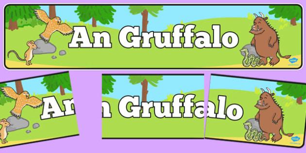 The Gruffalo Display Banner Scottish Gaelic - Scottish, Julia Donaldson