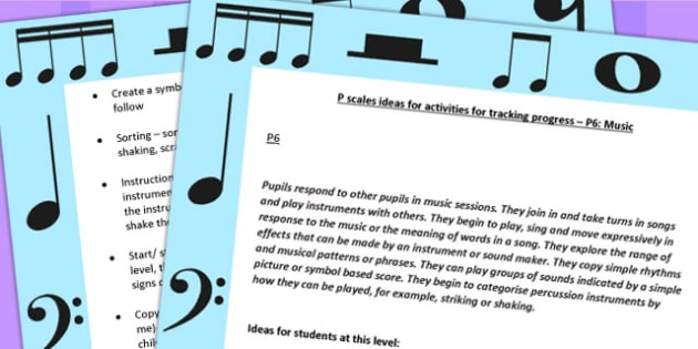 P Scales Ideas for Activities for Tracking Progress P6 Music