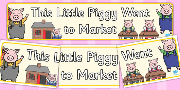 This Little Piggy Display Banner - This Little Piggy, nursery rhyme, rhyme, rhyming, nursery rhyme story, nursery rhymes, The Little Piggy Resources, pig, pigs, farm