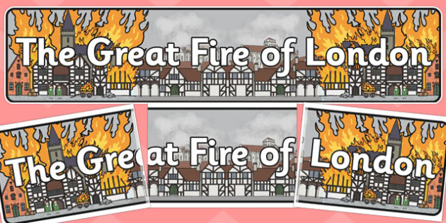 The Great Fire of London Display Banner - Great Fire of London, banner, display, sign, poster, 1666, great fire, pudding lane, fires, peyps, bakery, timeline, events