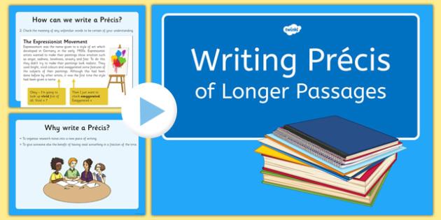 Writing Precis for Longer Passages Presentation - precis, summary, research, abbreviation, own words, condense, paraphrase