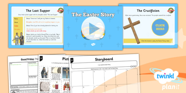PlanIt - RE Year 3 - Good Friday Lesson 1: The Easter Story Lesson Pack - cross, resurrection, crucifixion, Jesus, love