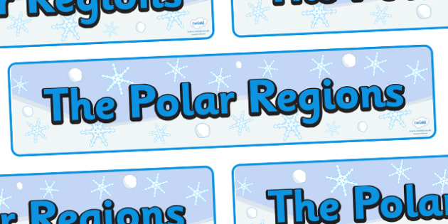 The Polar Regions Display Banner -  Winter, display banner, polar, arctic, display, winter words, Word card, flashcard, snowflake, snow, winter, frost, cold, ice, hat, gloves, display words