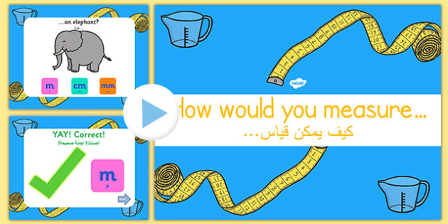 Measure Objects PowerPoint Game Arabic Translation - arabic, eal, measurement, measuring, length, height, weight, mass, cm, mm, kg, g, weigh, estimate, maths, ssm, ks1, key stage 1, year one, year 1, year two, year 2, y1, y2