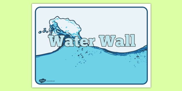 Water Wall Sign - water wall, sign, water, wall, play, mess