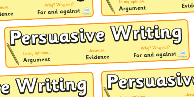 Persuasive Writing Argument Evidence (For and Against) Display Banner - persuasive writing, argument evidence, arguments, evidence, for and against, display, banner, sign, poster, finding arguments, writing