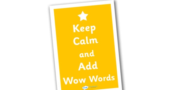 Keep Calm and Add Wow Words Poster (Large) - add wow words poster, literacy poster, literacy display poster, keep calm poster, keep calm, wow words