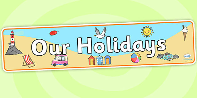 Our Holidays Display Banner - our holidays, our holidays banner, our holidays display, holidays, travel, travel display, beach display, seaside display